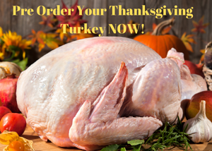 Pre Order Your Thanksgiving Turkey NOW!